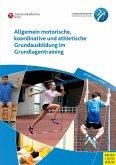 Allgemein motorische, koordinative und athletische Grundausbildung im Grundlagentraining (eBook, PDF)