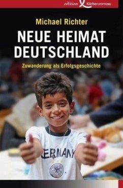 Neue Heimat Deutschland - Richter, Michael