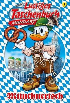 Lustiges Taschenbuch Mundart - Münchnerisch - Disney
