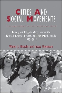 Cities and Social Movements: Immigrant Rights Activism in the Us, France, and the Netherlands, 1970-2015 - Nicholls, Walter J.; Uitermark, Justus