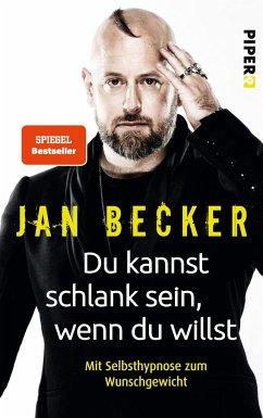 9783492060608 - Becker, Jan: Du kannst schlank sein, wenn du willst - Buch
