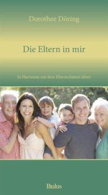 Die Eltern in mir - Döring, Dorothee