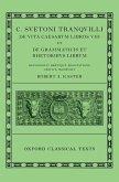 Lives of the Caesars & On Teachers of Grammar and Rhetoric (C. Suetoni Tranquilli De vita Caesarum libri VIII et De grammaticis et rhetoribus librum)
