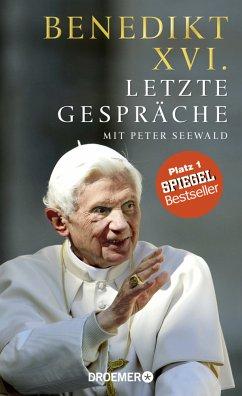 Letzte Gespräche - Benedikt XVI.;Seewald, Peter
