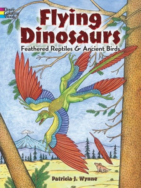 Flying Dinosaurs Coloring Book: Feathered Reptiles and Ancient Birds ...