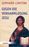 Gegen die Verharmlosung Jesu (eBook, PDF)