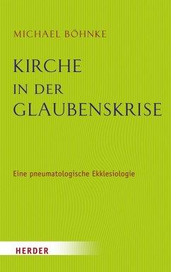 Kirche in der Glaubenskrise (eBook, PDF) - Böhnke, Michael