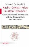 Macht - Gewalt - Krieg im Alten Testament (eBook, PDF)