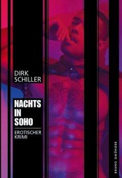 Nachts in Soho - Schiller, Dirk