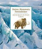 Steine, Mammuts, Toteislöcher