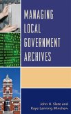 Managing Local Government Archives (eBook, ePUB)