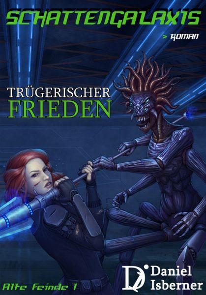 Schattengalaxis - Trügerischer Frieden (eBook, ePUB) - Isberner, Daniel