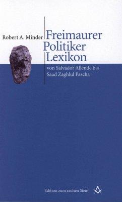 Freimaurer Politiker Lexikon (eBook, ePUB) - Minder, Robert