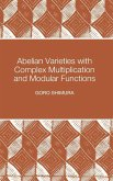 Abelian Varieties with Complex Multiplication and Modular Functions (eBook, PDF)