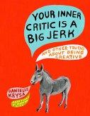 Your Inner Critic Is a Big Jerk (eBook, ePUB)
