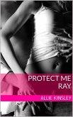 Ray / Protect Me Bd.3 (eBook, ePUB)