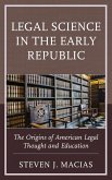 Legal Science in the Early Republic (eBook, ePUB)