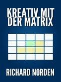 Kreativ mit der Matrix (eBook, ePUB)