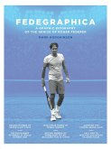 Fedegraphica: A Graphic Biography of the Genius of Roger Federer (eBook, ePUB)