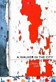 A Walker in the City (eBook, ePUB)