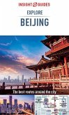 Insight Guides Explore Beijing (Travel Guide eBook) (eBook, ePUB)
