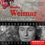 Erst die Kinder, nur zur Qual - Der Fall Monika Weimar (MP3-Download)