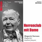 Herrenclub mit Dame - Die Académicien Marguerite Yourcenar (MP3-Download)
