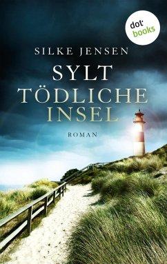 Sylt. Tödliche Insel (eBook, ePUB)