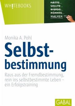 Selbstbestimmung (eBook, PDF) - Pohl, Monika A.