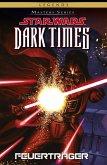 Dark Times - Feuerträger / Star Wars - Masters Bd.14 (eBook, PDF)