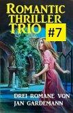 Romantic Thriller Trio #7: Drei Romane (eBook, ePUB)