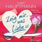 Zeig mir, was Liebe ist (MP3-Download)