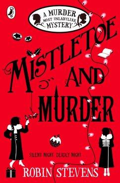 Mistletoe and Murder - Stevens, Robin