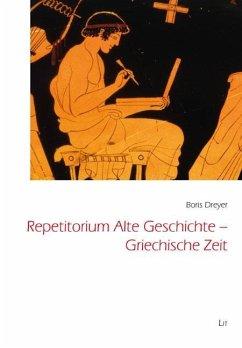 Repetitorium Alte Geschichte - Griechische Zeit - Dreyer, Boris