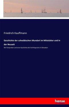 Geschichte der schwäbischen Mundart im Mittelalter und in der Neuzeit