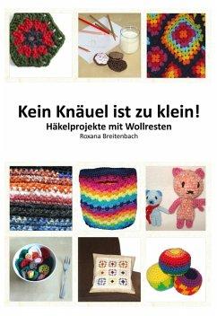 Kein Knäuel ist zu klein! (eBook, ePUB) - Breitenbach, Roxana