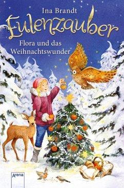 Flora und das Weihnachtswunder / Eulenzauber (eBook, ePUB) - Brandt, Ina
