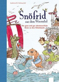 Die ganz und gar abenteuerliche Reise zu den Nebelinseln / Snöfrid aus dem Wiesental Bd.2 (eBook, ePUB) - Andreas H. Schmachtl