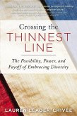 Crossing the Thinnest Line: How Embracing Diversity--From the Office to the Oscars--Makes America Stronger