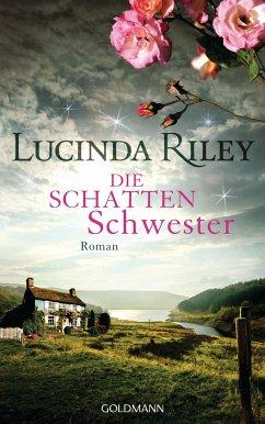 Die Schattenschwester / Die sieben Schwestern Bd.3 - Riley, Lucinda