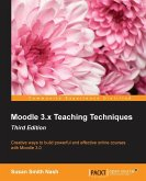 Moodle 3.x Teaching Techniques Third Edition