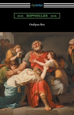 Oedipus Rex (Oedipus the King) [Translated by E. H. Plumptre with an Introduction by John Williams White]