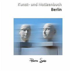 Kunst- und Notizenbuch Berlin - Sens, Pierre