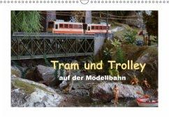 Tram und Trolley auf der Modellbahn (Wandkalender 2017 DIN A3 quer)