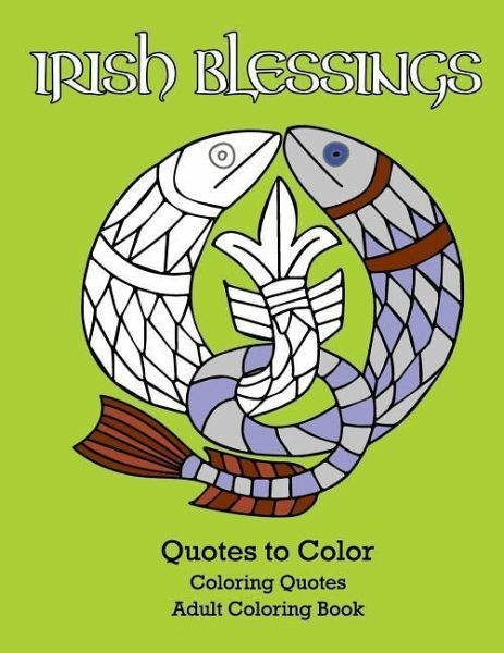 Irish Blessings Quotes to Color: Adult Coloring Book