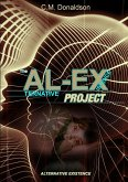The AL-EX Project (ALternative EXistence) Testing the limits of dream control