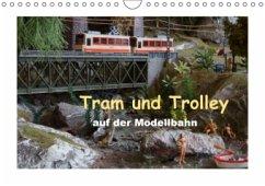 Tram und Trolley auf der Modellbahn (Wandkalender 2017 DIN A4 quer)