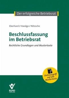 Beschlussfassung im Betriebsrat - Eberhard, Klaus; Haedge, Thomas; Nitzsche, Thomas