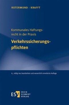 Kommunales Haftungsrecht in der Praxis Verkehrssicherungspflichten - Rotermund, Carsten;Krafft, Georg