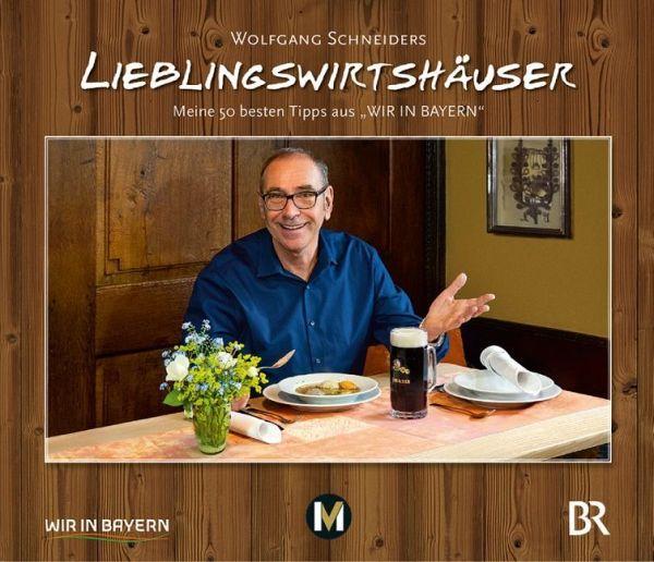 Wolfgang Schneiders Lieblingswirtshäuser - Schneider, Wolfgang